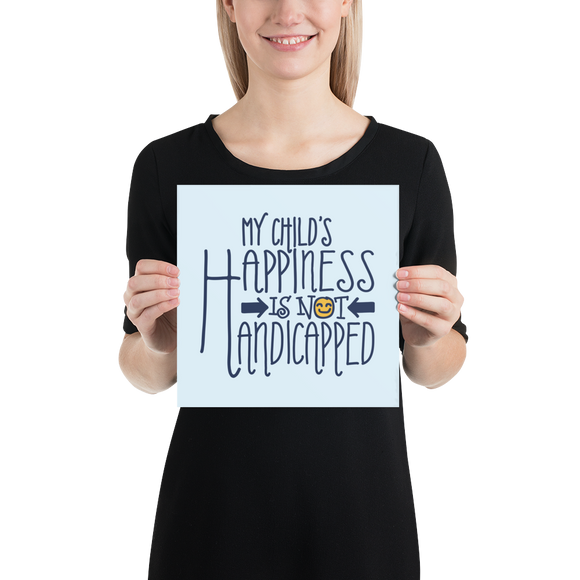poster My Child's Happiness is Not Handicapped special needs parent parenting mom dad mother father disability disabled disabilities wheelchair