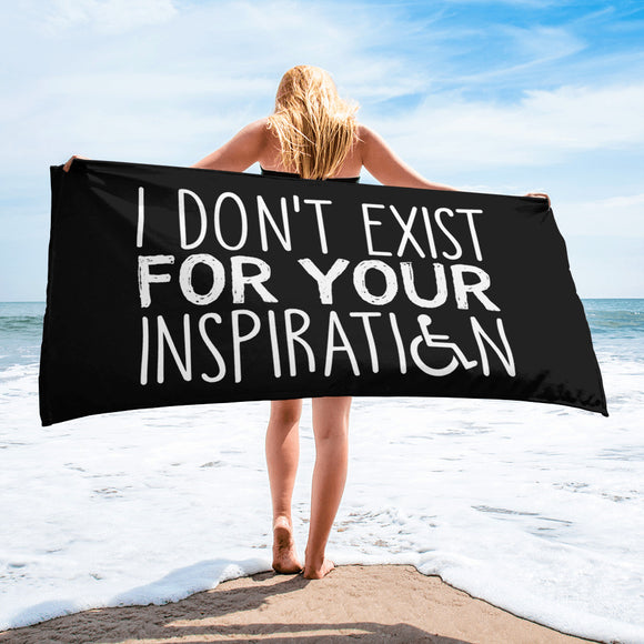 Becah Towel I Do Not Exist for Your Inspiration inspire inspirational pander pandering objectify objectification disability able-bodied non-disabled wheelchair sympathy pity