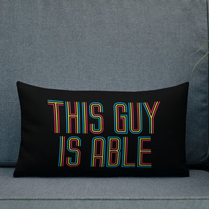 pillow This Guy is Able abled ability abilities differently abled able-bodied disabilities men man disability disabled wheelchair