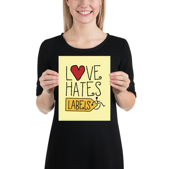 poster Love Hates Labels disability special needs awareness diversity wheelchair inclusion inclusivity acceptance