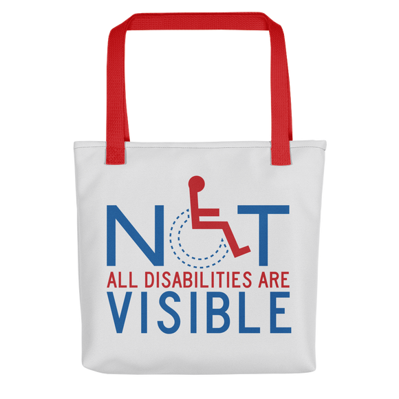 tote bag not all disabilities are visible invisible disabilities hidden non-visible unseen mental disabled Psychiatric neurological chronic
