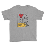 Love Hates Labels (Youth Shirt)