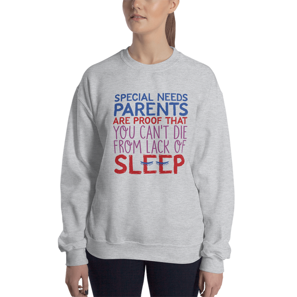 sweatshirt Special Needs Parents are Proof that you Can't Die from Lack of Sleep rest disability mom dad parenting deprivation insomnia