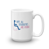 Not All Disabilities are Visible (Women's Mug Design 2)