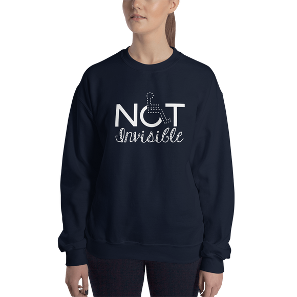 sweatshirt not invisible disabled disability special needs visible awareness diversity wheelchair inclusion inclusivity impaired acceptance