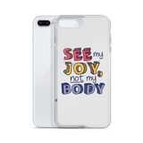 See My Joy, Not My Body (iPhone Case)