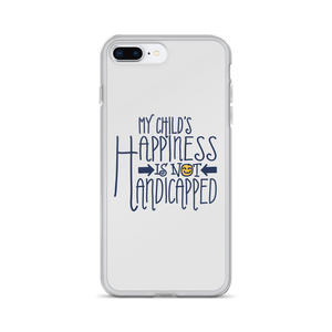 iPhone case My Child's Happiness is Not Handicapped special needs parent parenting mom dad mother father disability disabled disabilities wheelchair
