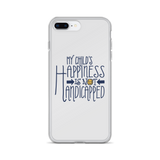 My Child's Happiness is Not Handicapped (Special Needs Parent iPhone Case)