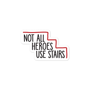 sticker Not All Heroes Use Stairs hero role model super star ableism disability rights inclusion wheelchair disability inclusive disabilities