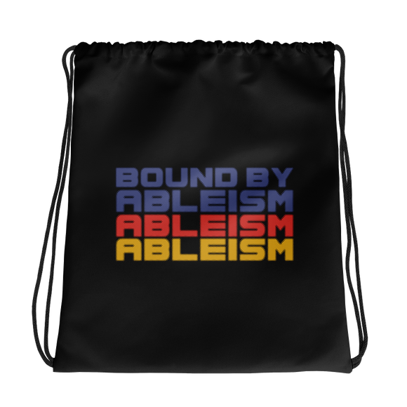 drawstring bag Bound by Ableism wheelchair bound ableism ableist disability rights discrimination prejudice special needs awareness diversity inclusion