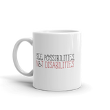 See Possibilities, Not Disabilities (Mug)
