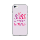 Sass is Never Wasted (iPhone Case)