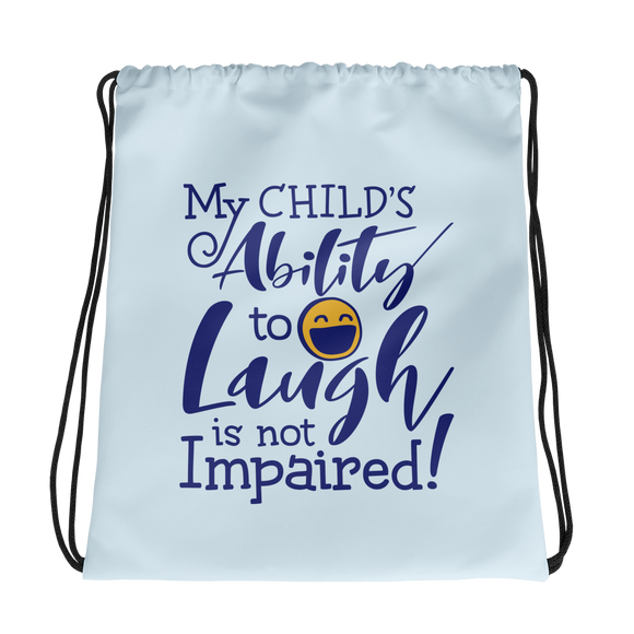 drawstring bag My Child's Ability to Laugh is Not Impaired! special needs parent mom mother dad quality of life disabilities disabled wheelchair
