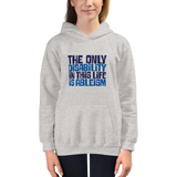 kid's hoodie The only disability in this life is a ableism ableist disability rights discrimination prejudice, disability special needs awareness diversity wheelchair inclusion