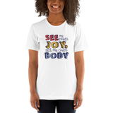 See My Child's Joy, Not My Child's Body (Special Needs Parent Unisex Shirt)