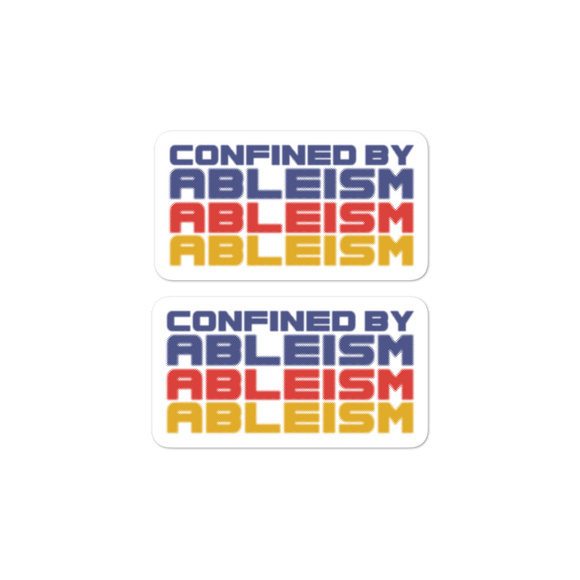 stickers Confined by Ableism confined to a wheelchair bound ableism ableist disability rights discrimination prejudice special needs awareness diversity inclusion