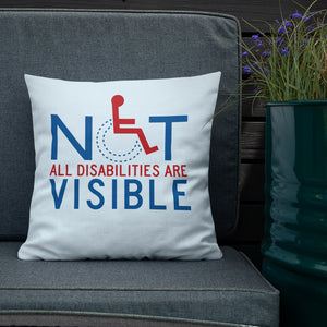 pillow not all disabilities are visible invisible disabilities hidden non-visible unseen mental disabled Psychiatric neurological chronic