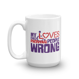 My Child Loves Proving People Wrong (Special Needs Parent Mug)