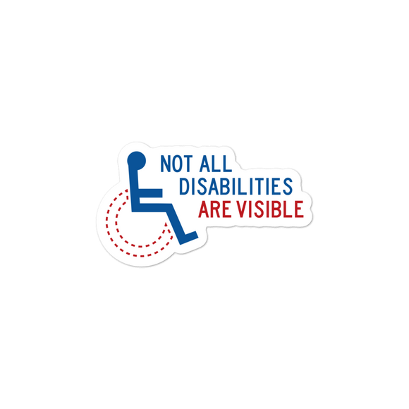 sticker not all disabilities are visible invisible disabilities hidden non-visible unseen mental disabled Psychiatric neurological chronic