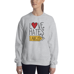 sweatshirt Love Hates Labels disability special needs awareness diversity wheelchair inclusion inclusivity acceptance