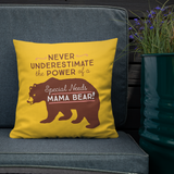 pillow Never Underestimate the power of a Special Needs Mama Bear! mom momma parent parenting parent moma mom mommy power
