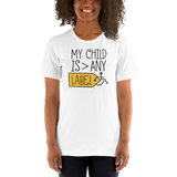 My Child is Greater than Any Label (Special Needs Parent Shirt Light Colors)