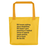 Tote bag that says Bill knows nothing about disabilities. Bill doesn't give parenting or medical advice to special needs parents. Bill is smart. Be like Bill.