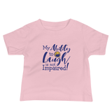 My Ability to Laugh is Not Impaired! (Baby Shirt)