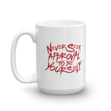Never Seek Approval to Be Yourself (Mug)