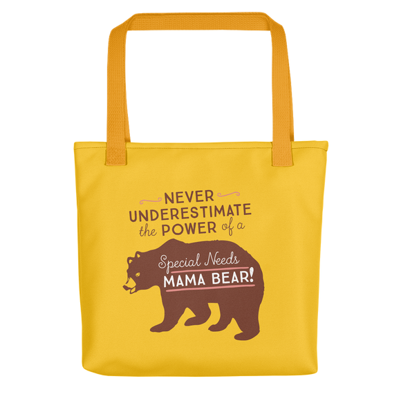 tote bag Never Underestimate the power of a Special Needs Mama Bear! mom momma parent parenting parent moma mom mommy power