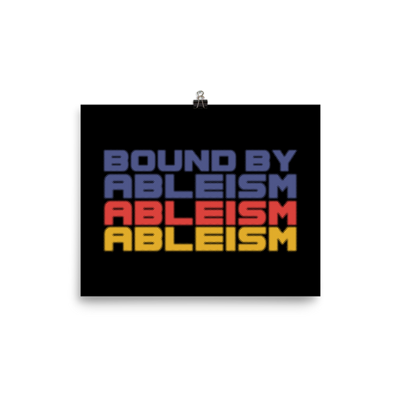 poster Bound by Ableism wheelchair bound ableism ableist disability rights discrimination prejudice special needs awareness diversity inclusion