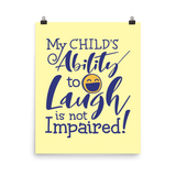 My Child's Ability to Laugh is Not Impaired (Special Needs Parent Poster)
