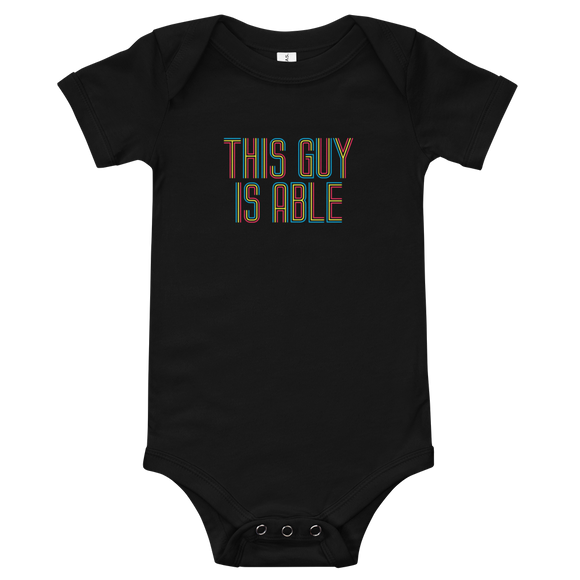 Baby boy's onesie babysuit bodysuit This Guy is Able abled ability abilities differently abled able-bodied disabilities men man disability disabled wheelchair