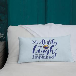 pillow my ability to laugh is not impaired fun happy happiness quality of life impairment disability disabled wheelchair positive