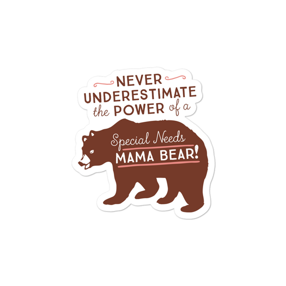 sticker Never Underestimate the power of a Special Needs Mama Bear! mom momma parent parenting parent moma mom mommy power