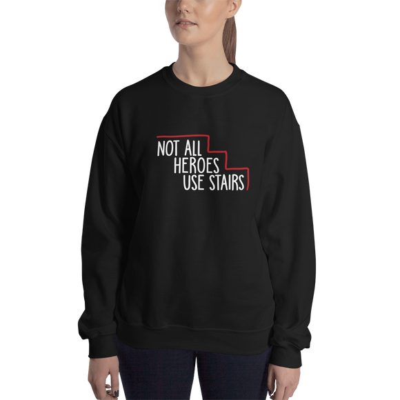 sweatshirt Not All Heroes Use Stairs hero role model super star ableism disability rights inclusion wheelchair disability inclusive disabilities