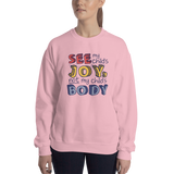 See My Child's Joy, Not My Child's Body (Special Needs Parent Sweatshirt)