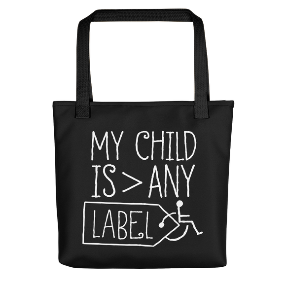 Tote bag My Child is Greater than Any Label parent parenting children disability special needs awareness, diversity wheelchair acceptance