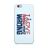 I Love Proving People Wrong (iPhone Case)