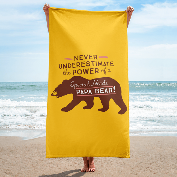beach towel Never Underestimate the power of a Special Needs Papa Bear! dad father parent parenting man male