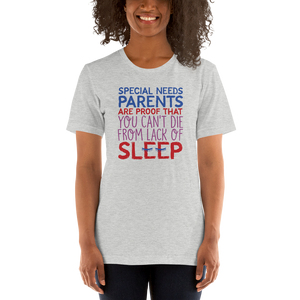 shirt Special Needs Parents are Proof that you Can't Die from Lack of Sleep rest disability mom dad parenting