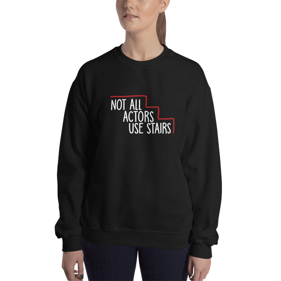 sweatshirt Not All Actors Use Stairs acting actress Hollywood ableism disability rights inclusion wheelchair inclusive disabilities
