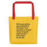 Bill Doesn't Give Parenting or Medical Advice (Special Needs Parent Tote Bag)
