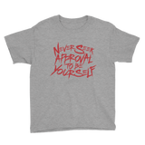 Never Seek Approval to Be Yourself (Youth Shirt)