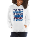 The Only Disability in this Life is a Bad Platitude (instead of Attitude) Hoodie