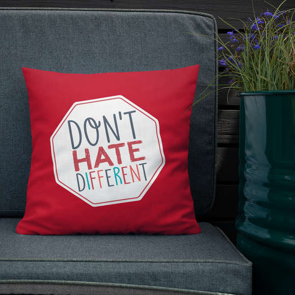 pillow Don't hate different stop inclusiveness discrimination prejudice ableism disability special needs awareness diversity inclusion acceptance