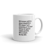 Bill Doesn't Give Parenting or Medical Advice (Special Needs Parent Mug)