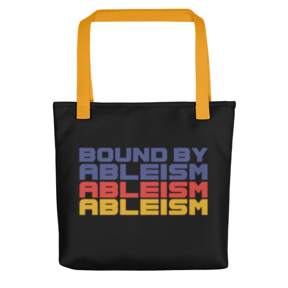 tote bag Bound by Ableism wheelchair bound ableism ableist disability rights discrimination prejudice special needs awareness diversity inclusion