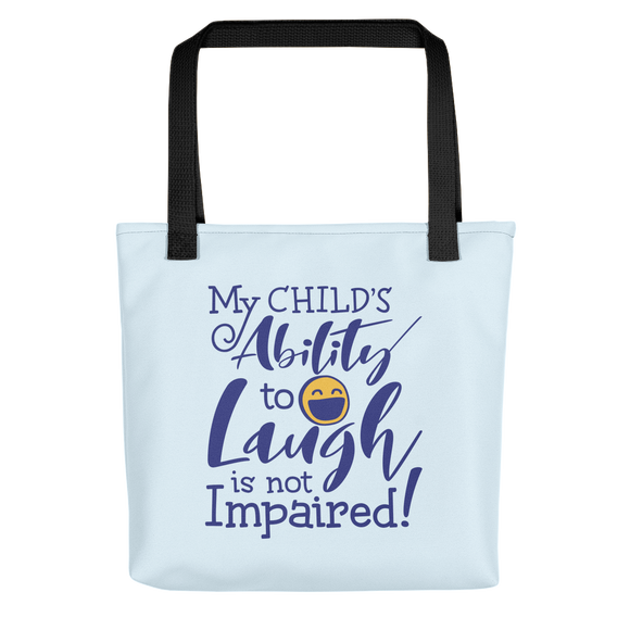 tote bag My Child's Ability to Laugh is Not Impaired! special needs parent mom mother dad quality of life disabilities disabled wheelchair