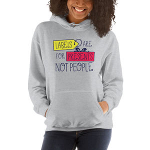 hoodie Labels are for Presents Not People disability special needs awareness diversity wheelchair inclusion inclusivity acceptance